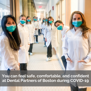 COVID-19 precautions: Dental Partners of Boston team wear PPE for patient protection.